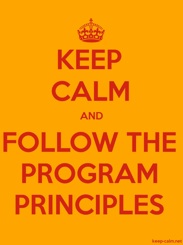 KEEP CALM AND FOLLOW THE PROGRAM PRINCIPLES - red/orange - Default (600x800)