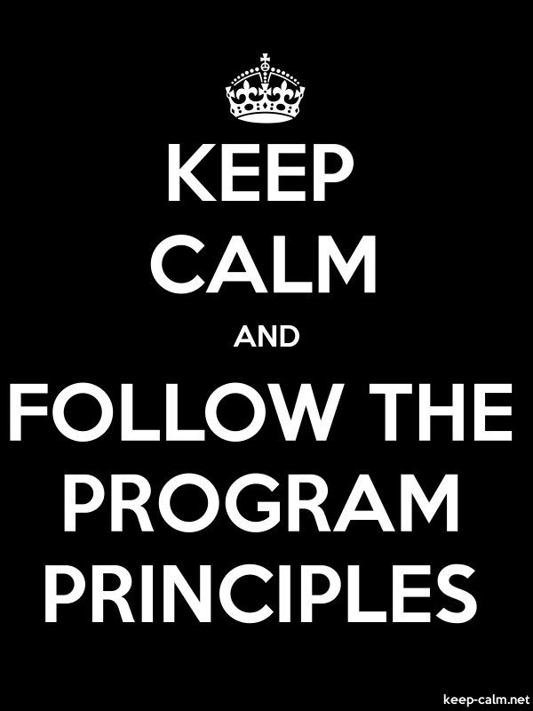 KEEP CALM AND FOLLOW THE PROGRAM PRINCIPLES - white/black - Default (600x800)