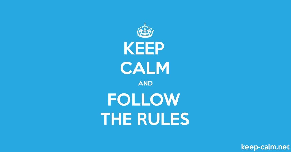 KEEP CALM AND FOLLOW THE RULES  KEEP-CALM.net