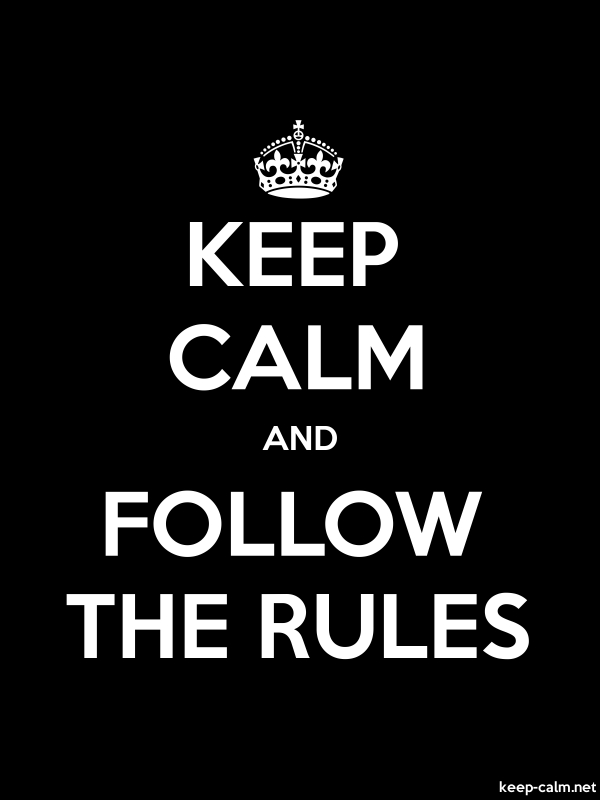 KEEP CALM AND FOLLOW THE RULES - white/black - Default (600x800)