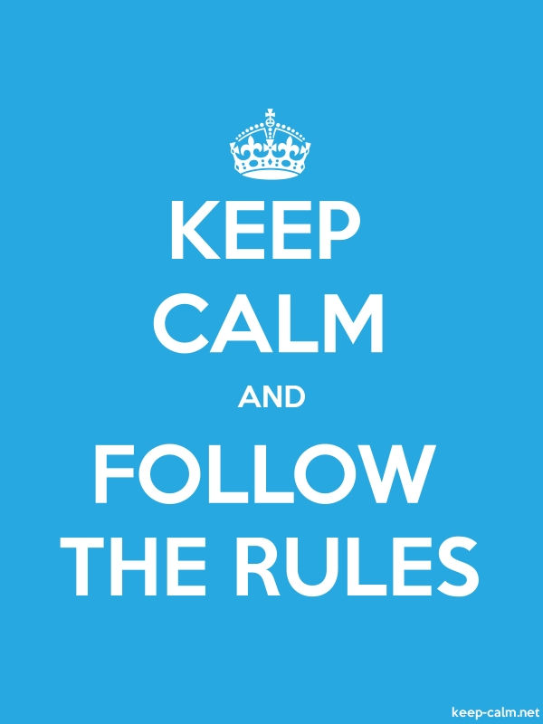 KEEP CALM AND FOLLOW THE RULES - white/blue - Default (600x800)