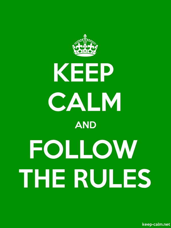 KEEP CALM AND FOLLOW THE RULES - white/green - Default (600x800)