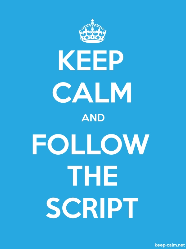 KEEP CALM AND FOLLOW THE SCRIPT - white/blue - Default (600x800)