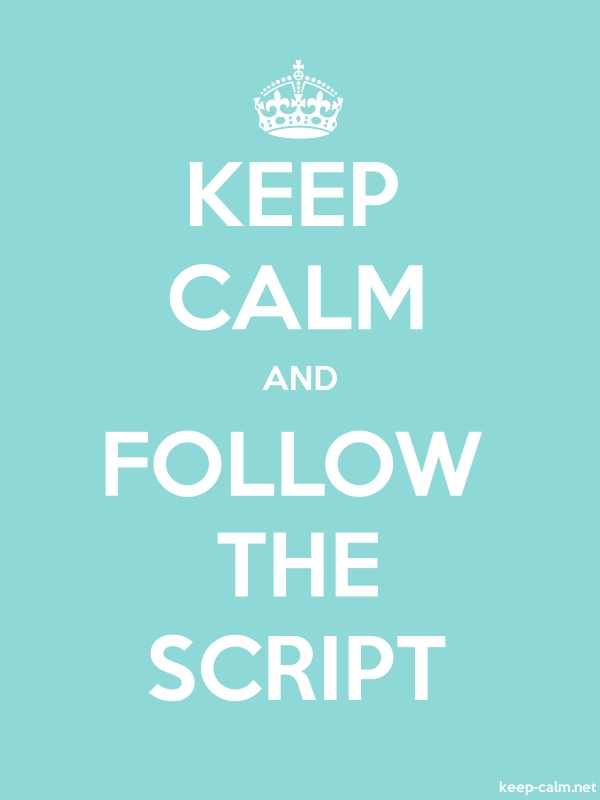 KEEP CALM AND FOLLOW THE SCRIPT - white/lightblue - Default (600x800)