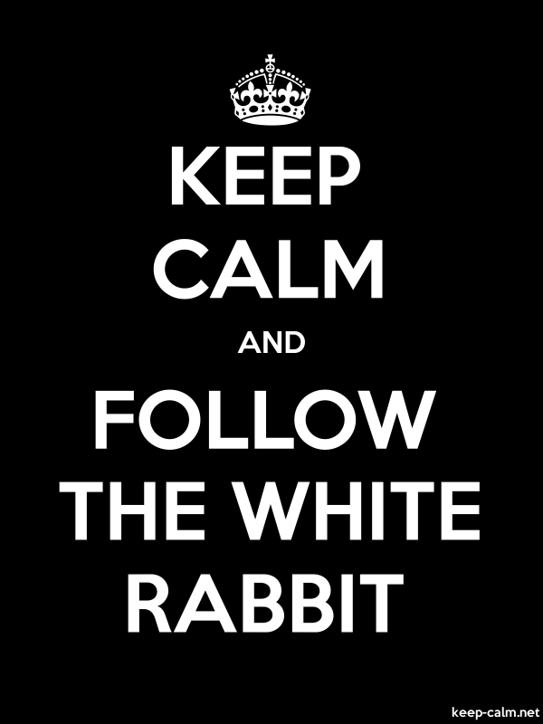 KEEP CALM AND FOLLOW THE WHITE RABBIT - white/black - Default (600x800)