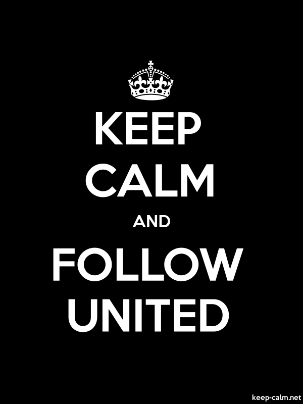 KEEP CALM AND FOLLOW UNITED - white/black - Default (600x800)