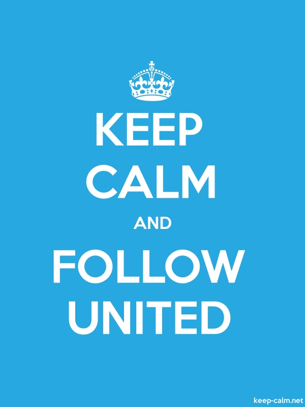 KEEP CALM AND FOLLOW UNITED - white/blue - Default (600x800)