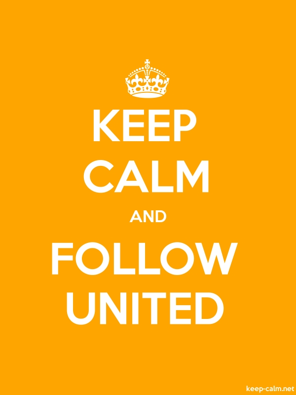 KEEP CALM AND FOLLOW UNITED - white/orange - Default (600x800)