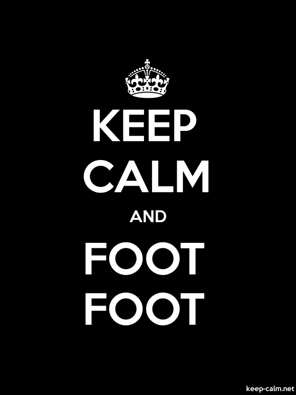 KEEP CALM AND FOOT FOOT - white/black - Default (600x800)