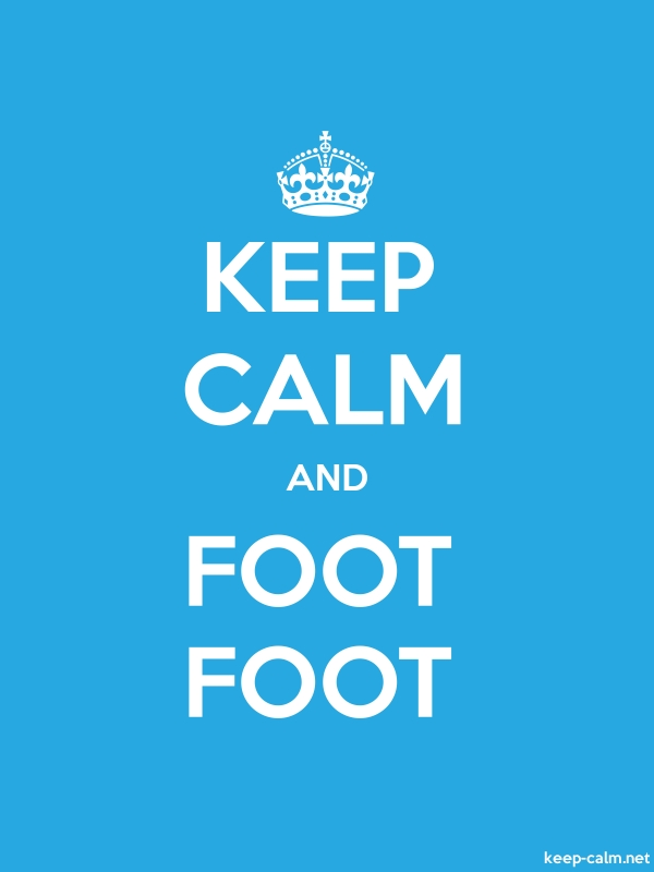 KEEP CALM AND FOOT FOOT - white/blue - Default (600x800)