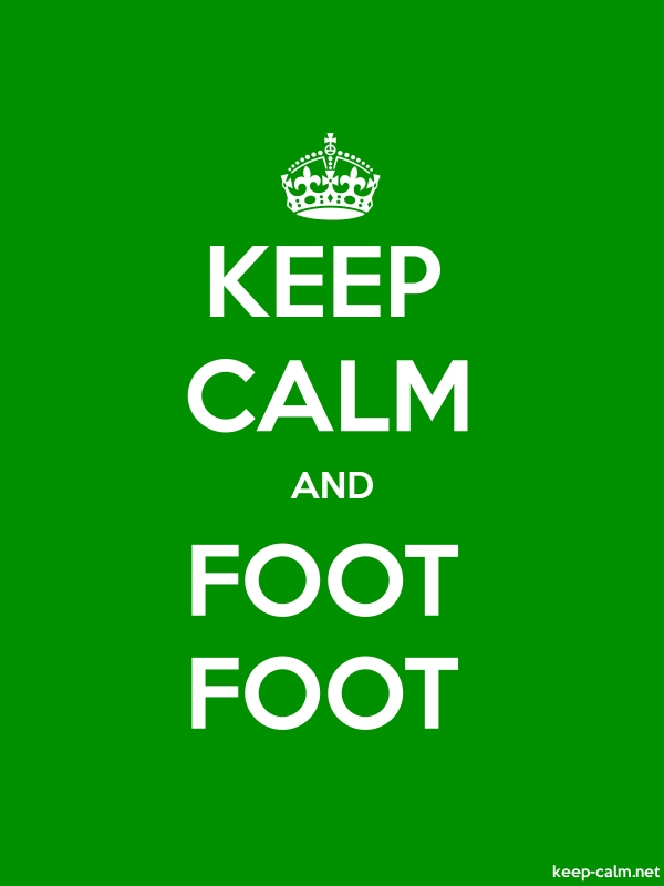 KEEP CALM AND FOOT FOOT - white/green - Default (600x800)