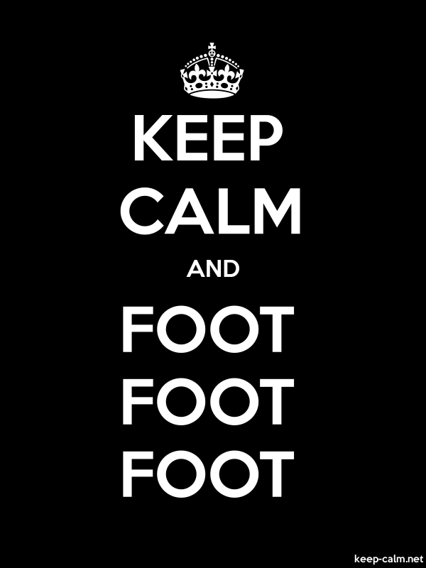 KEEP CALM AND FOOT FOOT FOOT - white/black - Default (600x800)