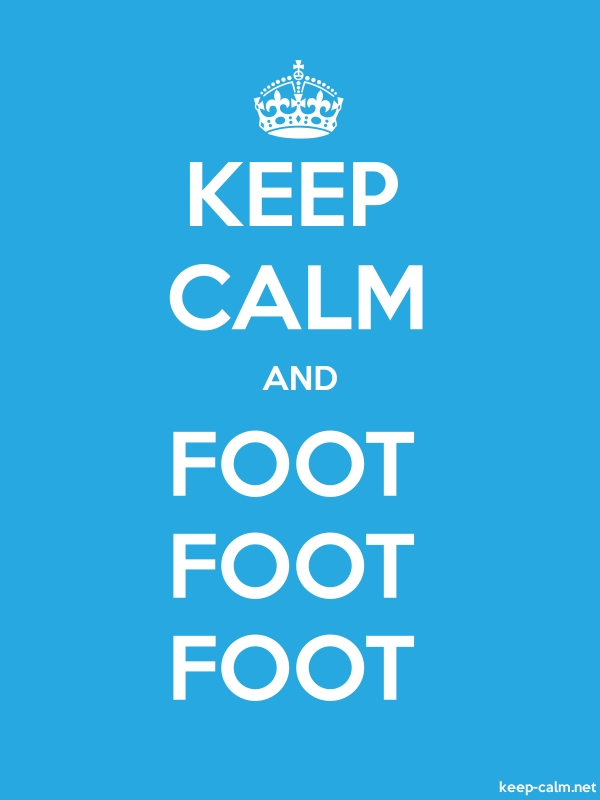 KEEP CALM AND FOOT FOOT FOOT - white/blue - Default (600x800)