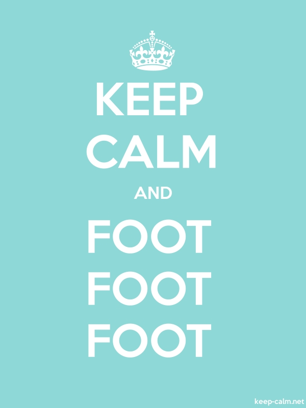 KEEP CALM AND FOOT FOOT FOOT - white/lightblue - Default (600x800)