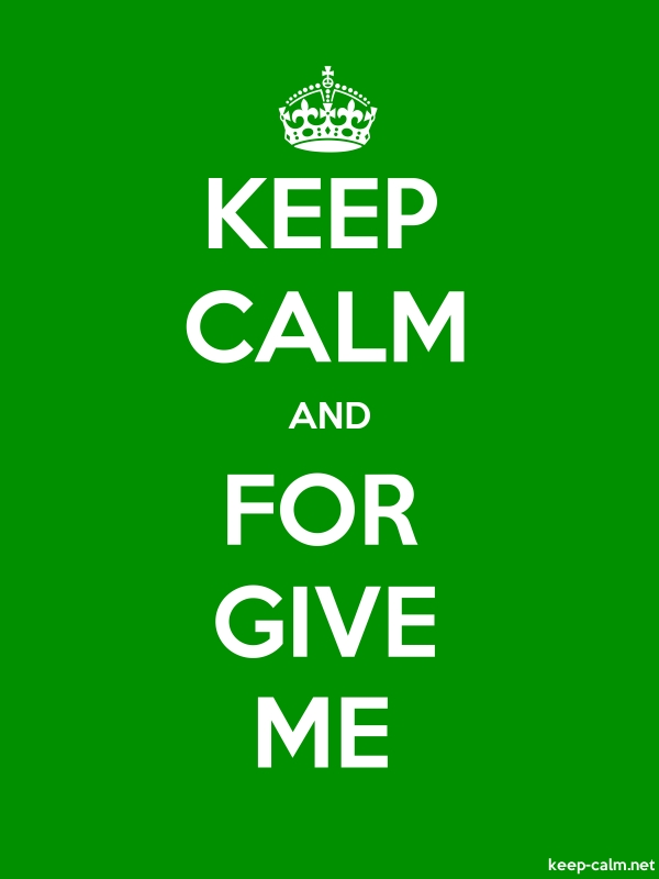 KEEP CALM AND FOR GIVE ME - white/green - Default (600x800)