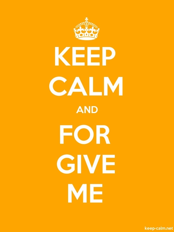 KEEP CALM AND FOR GIVE ME - white/orange - Default (600x800)