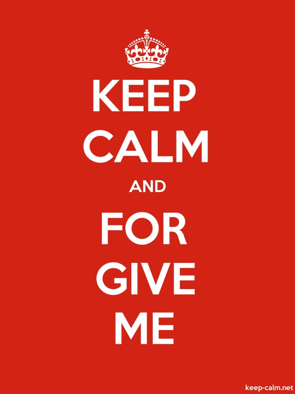 KEEP CALM AND FOR GIVE ME - white/red - Default (600x800)