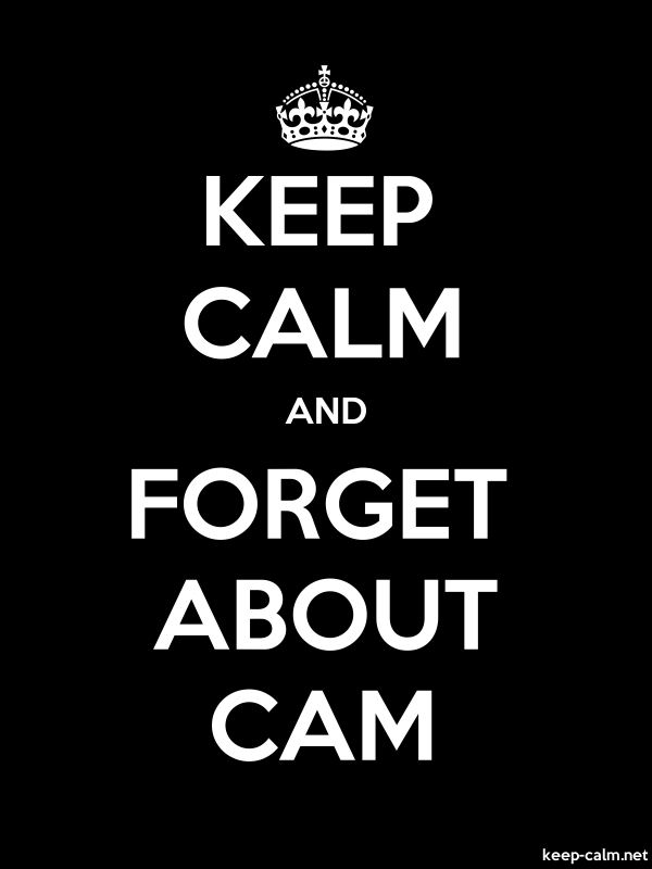 KEEP CALM AND FORGET ABOUT CAM - white/black - Default (600x800)