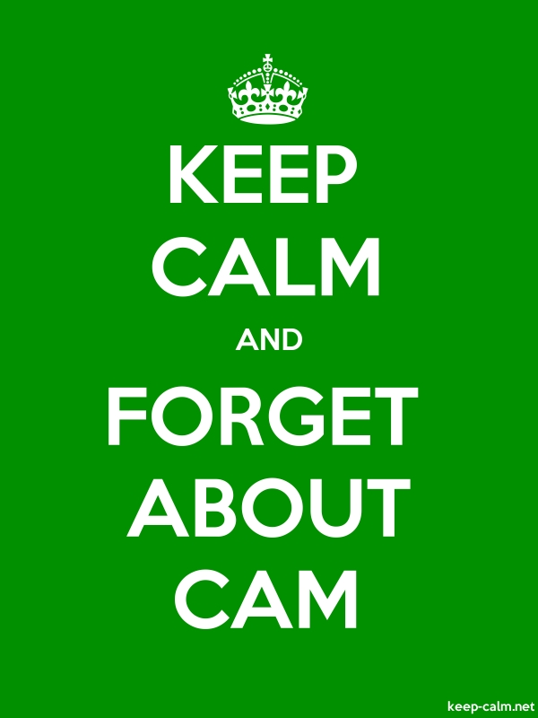 KEEP CALM AND FORGET ABOUT CAM - white/green - Default (600x800)