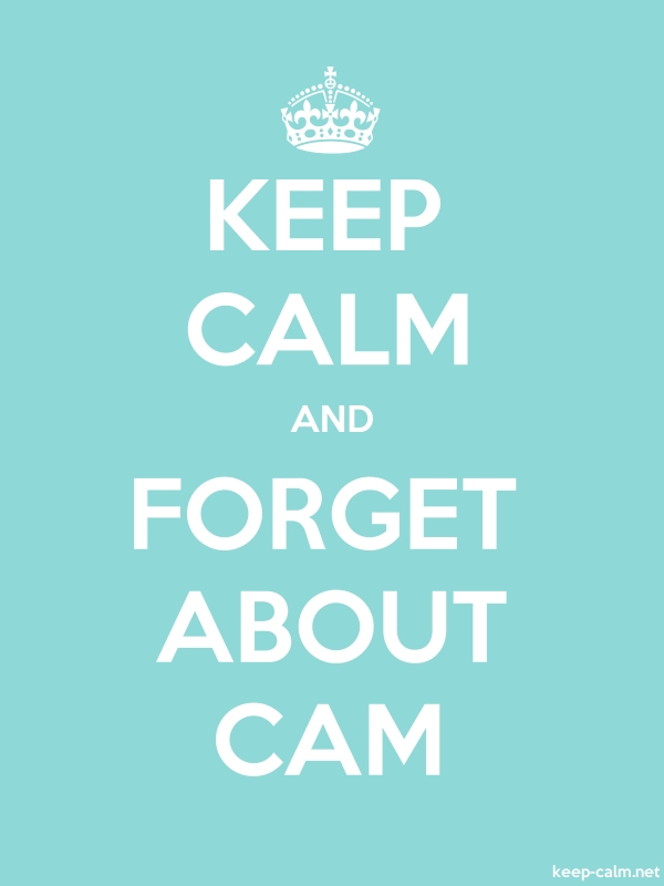 KEEP CALM AND FORGET ABOUT CAM - white/lightblue - Default (600x800)
