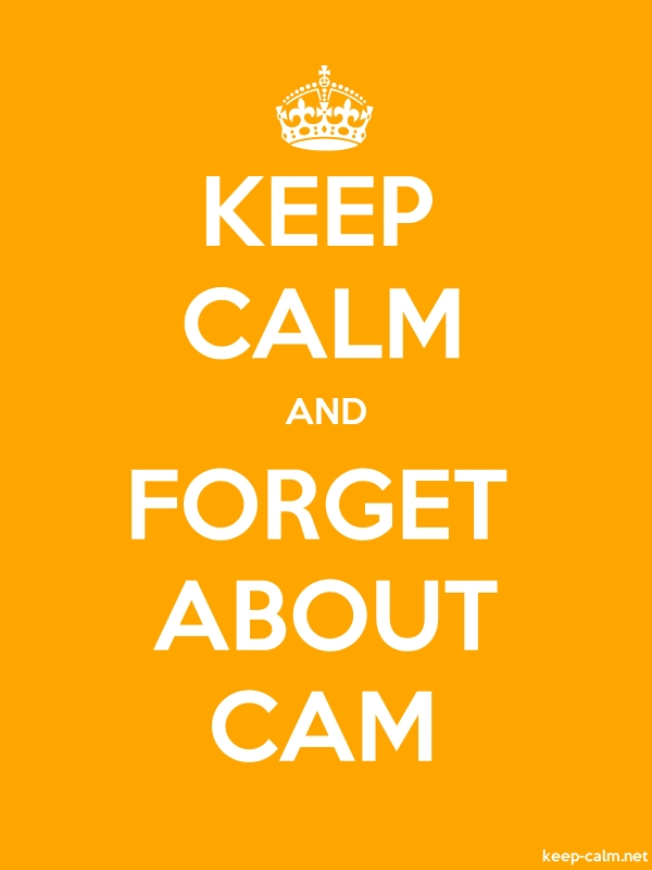 KEEP CALM AND FORGET ABOUT CAM - white/orange - Default (600x800)