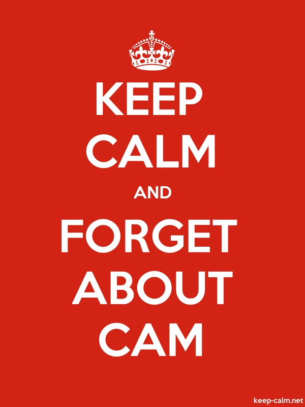 KEEP CALM AND FORGET ABOUT CAM - white/red - Default (600x800)