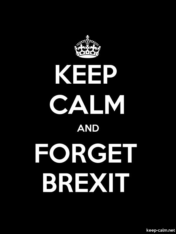 KEEP CALM AND FORGET BREXIT - white/black - Default (600x800)