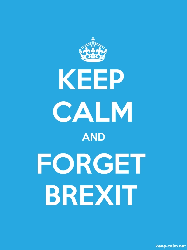 KEEP CALM AND FORGET BREXIT - white/blue - Default (600x800)