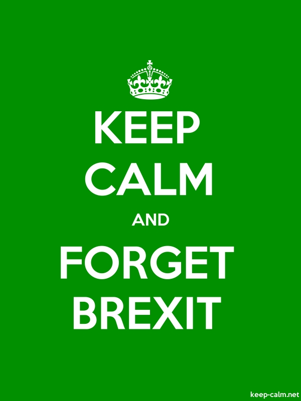 KEEP CALM AND FORGET BREXIT - white/green - Default (600x800)