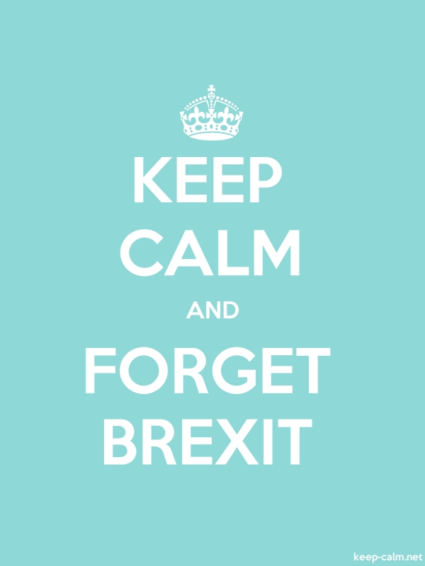 KEEP CALM AND FORGET BREXIT - white/lightblue - Default (600x800)