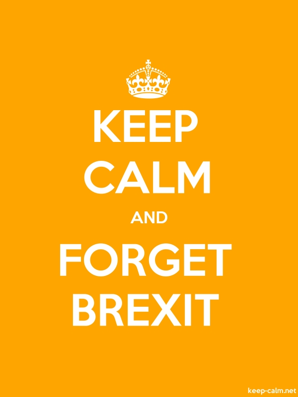 KEEP CALM AND FORGET BREXIT - white/orange - Default (600x800)