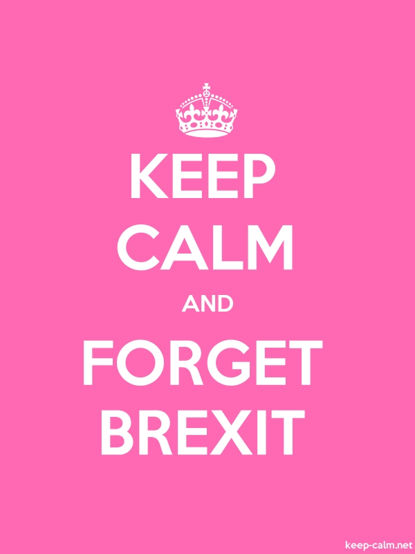 KEEP CALM AND FORGET BREXIT - white/pink - Default (600x800)