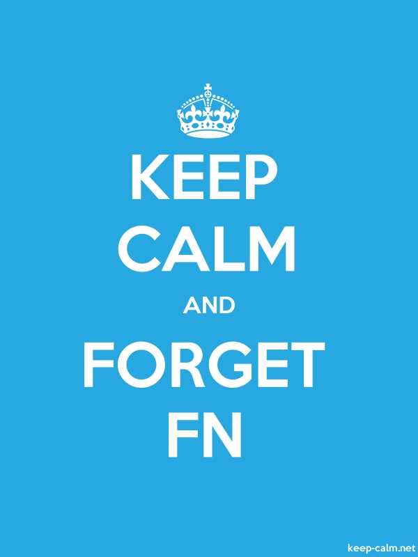 KEEP CALM AND FORGET FN - white/blue - Default (600x800)
