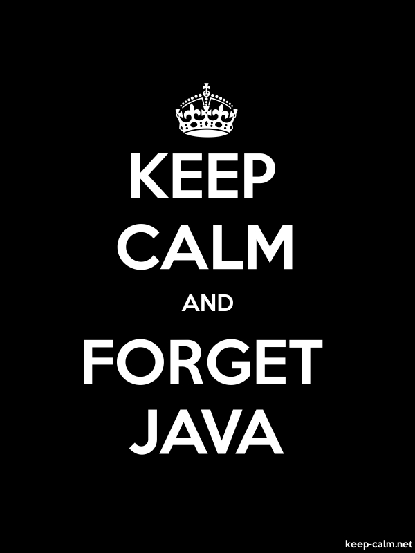 KEEP CALM AND FORGET JAVA - white/black - Default (600x800)
