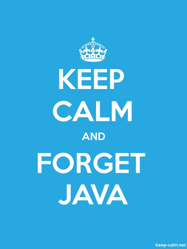 KEEP CALM AND FORGET JAVA - white/blue - Default (600x800)