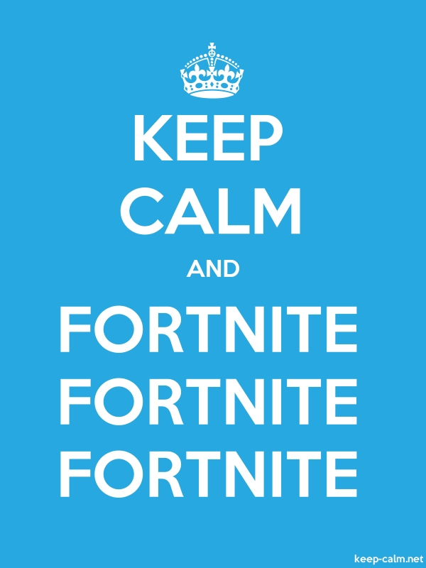 KEEP CALM AND FORTNITE FORTNITE FORTNITE - white/blue - Default (600x800)