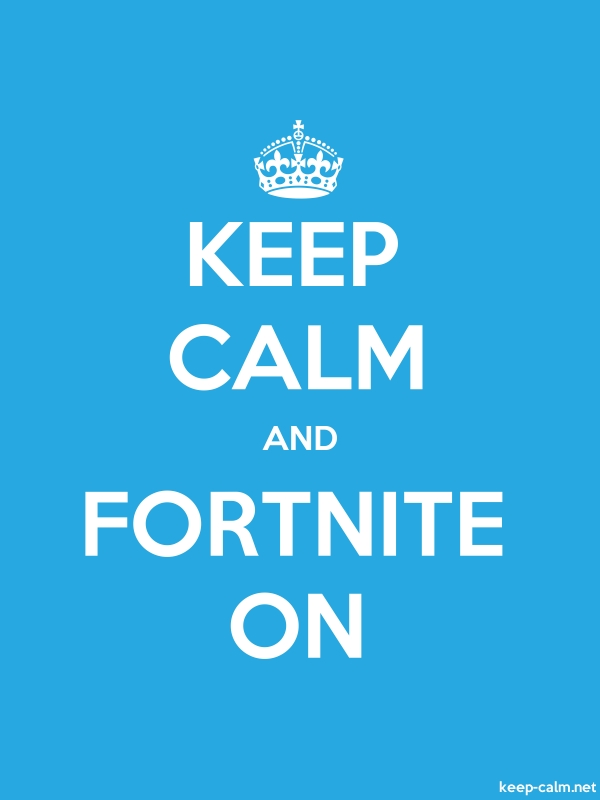 KEEP CALM AND FORTNITE ON - white/blue - Default (600x800)