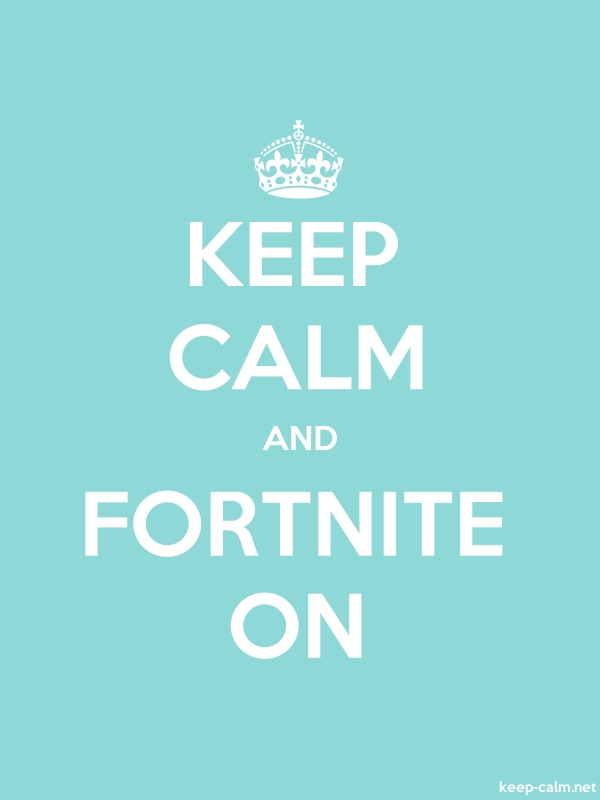 KEEP CALM AND FORTNITE ON - white/lightblue - Default (600x800)