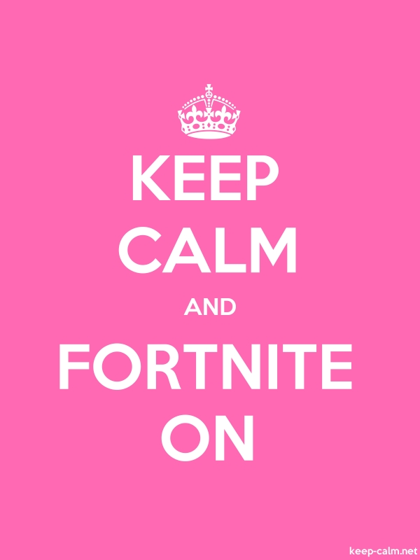 KEEP CALM AND FORTNITE ON - white/pink - Default (600x800)
