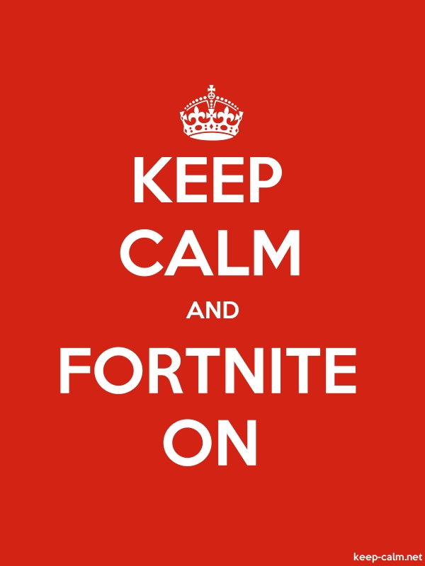 KEEP CALM AND FORTNITE ON - white/red - Default (600x800)