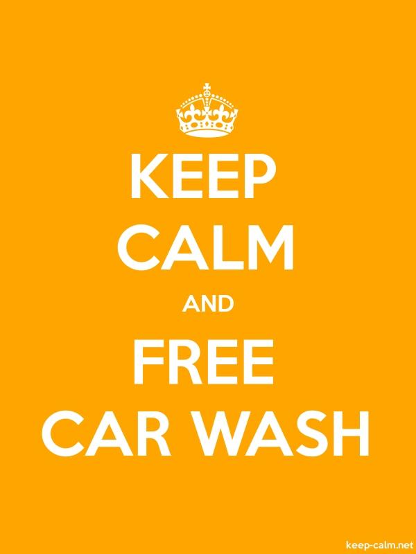 KEEP CALM AND FREE CAR WASH - white/orange - Default (600x800)