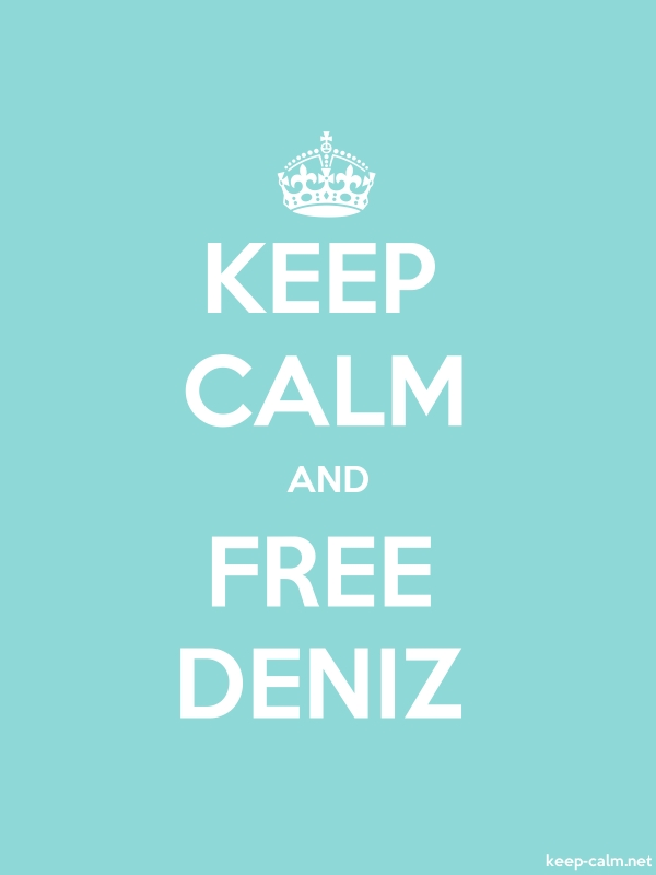 KEEP CALM AND FREE DENIZ - white/lightblue - Default (600x800)