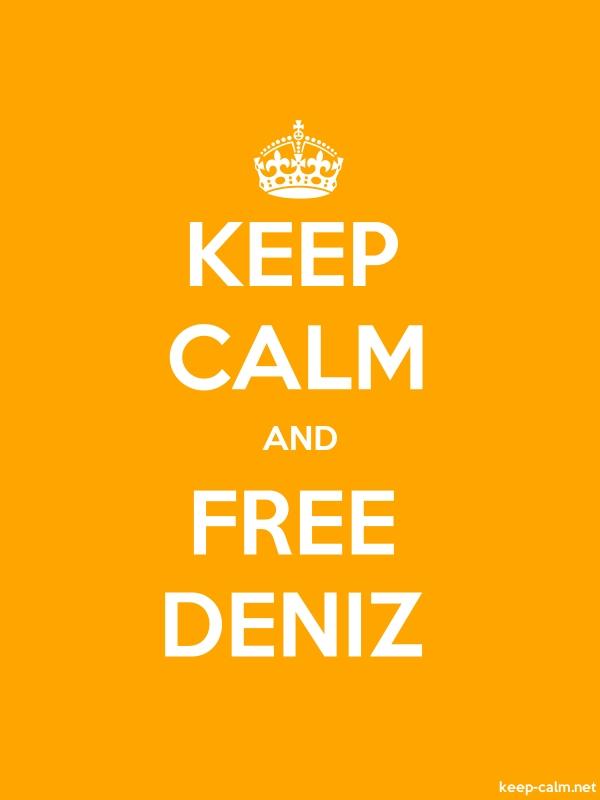 KEEP CALM AND FREE DENIZ - white/orange - Default (600x800)