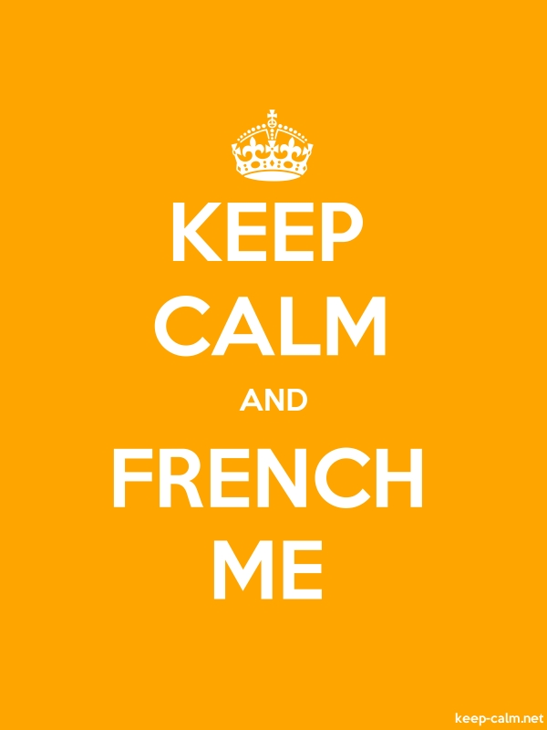 KEEP CALM AND FRENCH ME - white/orange - Default (600x800)