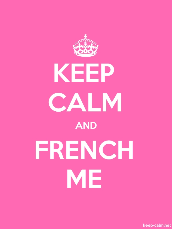 KEEP CALM AND FRENCH ME - white/pink - Default (600x800)