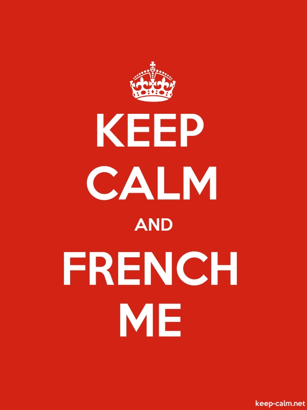 KEEP CALM AND FRENCH ME - white/red - Default (600x800)