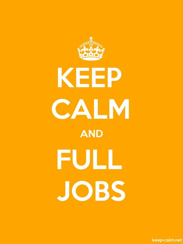 KEEP CALM AND FULL JOBS - white/orange - Default (600x800)