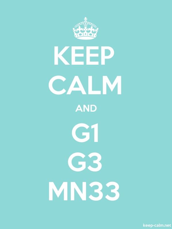KEEP CALM AND G1 G3 MN33 - white/lightblue - Default (600x800)