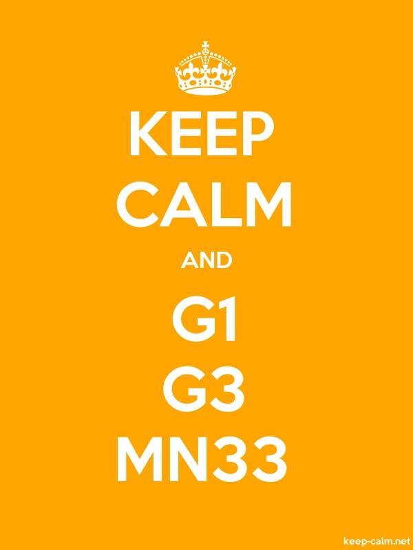 KEEP CALM AND G1 G3 MN33 - white/orange - Default (600x800)