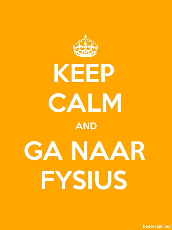 KEEP CALM AND GA NAAR FYSIUS - white/orange - Default (600x800)